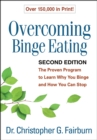 Overcoming Binge Eating, Second Edition : The Proven Program to Learn Why You Binge and How You Can Stop - eBook