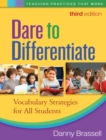 Dare to Differentiate, Third Edition : Vocabulary Strategies for All Students - eBook
