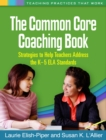 The Common Core Coaching Book : Strategies to Help Teachers Address the K-5 ELA Standards - eBook