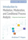 Introduction to Mediation, Moderation, and Conditional Process Analysis, Second Edition : A Regression-Based Approach - eBook