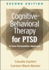 Cognitive-Behavioral Therapy for PTSD : A Case Formulation Approach - Book