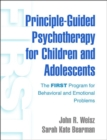 Principle-Guided Psychotherapy for Children and Adolescents : The FIRST Program for Behavioral and Emotional Problems - Book