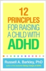 12 Principles for Raising a Child with ADHD - Book