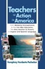 Teachers in Action in America : From Madame Schizophrenia to the Iron Man Education, the Only Solution to Poverty in English and Spanish Language - eBook