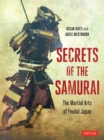 Secrets of the Samurai : The Martial Arts of Feudal Japan - eBook