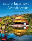 The Art of Japanese Architecture : History / Culture / Design - eBook