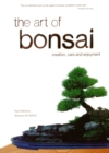 Art of Bonsai : Creation, Care and Enjoyment - eBook