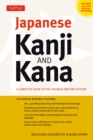 Japanese Kanji & Kana : (JLPT All Levels) A Complete Guide to the Japanese Writing System (2,136 Kanji and 92 Kana) - eBook
