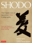 Shodo : The Quiet Art of Japanese Zen Calligraphy, Learn the Wisdom of Zen Through Traditional Brush Painting - eBook