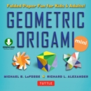 Geometric Origami Mini Kit : Folded Paper Fun for Kids & Adults! This Kit Contains an Origami Book with Downloadable Instructions - eBook