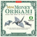 Mini Money Origami Kit Ebook : Make the Most of Your Dollar!: Origami Book with 40 Origami Paper Dollars, 5 Projects and Instructional DVD - eBook