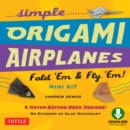 Simple Origami Airplanes Mini Kit : Fold 'Em & Fly 'Em!: Origami  Book with 6 Projects and Downloadable Instructional Video: Great for Kids and Adults - eBook