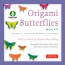 Origami Butterflies Mini Kit Ebook : Fold Up a Flutter of Gorgeous Paper Wings!: Full-Color Origami Book with 6 Fun Projects and Downloadable Instructional Video - eBook