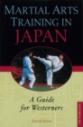 Martial Arts Training in Japan : A Guide for Westerners - eBook