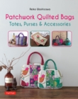 Patchwork Quilted Bags : Totes, Purses and Accessories - eBook