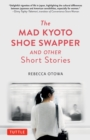 The Mad Kyoto Shoe Swapper and Other Short Stories - eBook