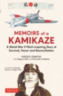 Memoirs of a Kamikaze : A World War II Pilot's Inspiring Story of Survival, Honor and Reconciliation - eBook