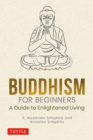 Buddhism for Beginners : A Guide to Enlightened Living - eBook