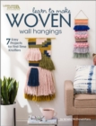 Learn to Make Woven Wall Hangings : 7 Easy Projects for First-Time Knotters - Book