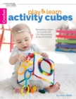 Play & Learn Activity Cubes : Storytelling Cubes to Crochet with Fun Attachments & Secret Pockets - Book