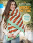 The Beginner's Guide to Mosaic Knitting : Easy One Color Per Row Technique - Book
