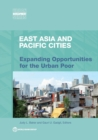 East Asia and Pacific cities : expanding opportunities for the urban poor - Book
