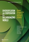 Diversification and Cooperation on a Decarbonizing World : Climate Strategies of Fossil Fuel-Dependent Countries - Book