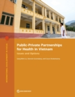 Public-private partnerships for health in Vietnam : issues and options - Book