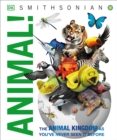 Animal! : The Animal Kingdom as You've Never Seen It Before - Book