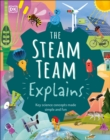 The Steam Team Explains : More Than 100 Amazing Science Facts - Book