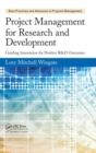 Project Management for Research and Development : Guiding Innovation for Positive R&D Outcomes - Book