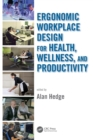 Ergonomic Workplace Design for Health, Wellness, and Productivity - Book