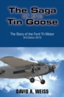 The Saga of the Tin Goose : The Story of the Ford Tri-Motor  3Rd Edition 2012 - eBook