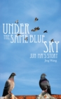 Under the Same Blue Sky : Jun Ma's Story - eBook