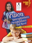 Vision : Nearsightedness, Farsightedness, and More - eBook