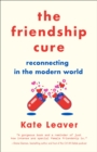 The Friendship Cure : Reconnecting in the Modern World - eBook