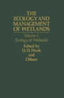 The Ecology and Management of Wetlands : Volume 1: Ecology of Wetlands - Book