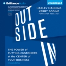 Outside In : The Power of Putting Customers at the Center of Your Business - eAudiobook