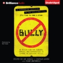 Bully : An Action Plan for Teachers, Parents, and Communities to Combat the Bullying Crisis - eAudiobook