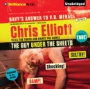 The Guy Under the Sheets : The Unauthorized Autobiography - eAudiobook