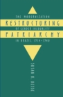 Restructuring Patriarchy : The Modernization of Gender Inequality in Brazil, 1914-1940 - eBook