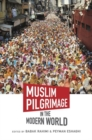 Muslim Pilgrimage in the Modern World - Book