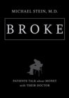 Broke : Patients Talk about Money with Their Doctor - eBook