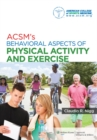 ACSM's Behavioral Aspects of Physical Activity and Exercise - eBook
