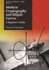Modern Cryptography and Elliptic Curves : A Beginner's Guide - Book