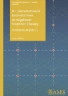 A Conversational Introduction to Algebraic Number Theory : Arithmetic Beyond Z - Book
