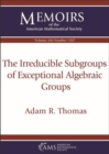 The Irreducible Subgroups of Exceptional Algebraic Groups - Book