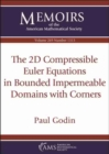 The 2D Compressible Euler Equations in Bounded Impermeable Domains with Corners - Book