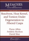 Resolvent, Heat Kernel, and Torsion Under Degeneration to Fibered Cusps - Book