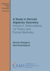 A Study in Derived Algebraic Geometry : Volume II: Deformations, Lie Theory and Formal Geometry - Book